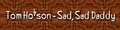 Sad Sad Daddy original music by Tom Hobson